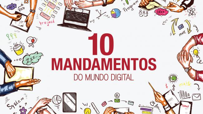 10 Mandamentos para o Mundo Digital
