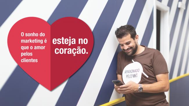 O sonho do marketing é que o amor pelos clientes esteja no coração.