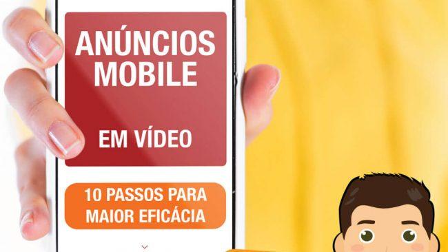 Anúncios mobile em vídeo: 10 passos para otimizar