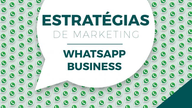 Estratégias de marketing para o WhatsApp Business