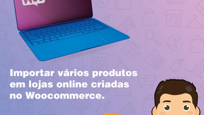 Importar vários produtos em lojas online criadas no Woocommerce