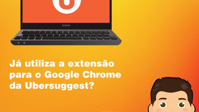 Já utiliza a extensão para Google Chrome da Ebersuggest?
