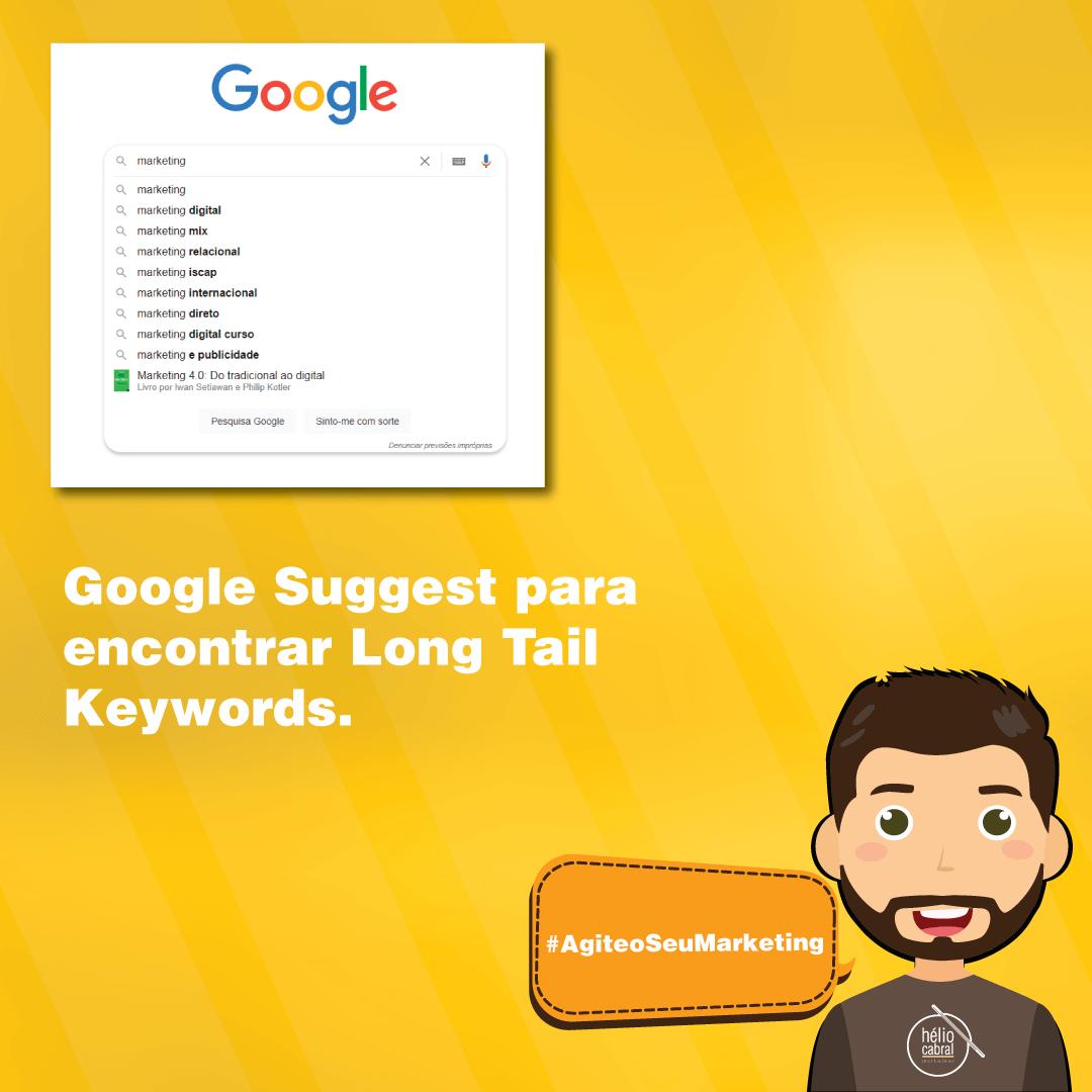 helio-cabral-marketeer-dica-google-suggest-para-encontrar-long-tail-keywords